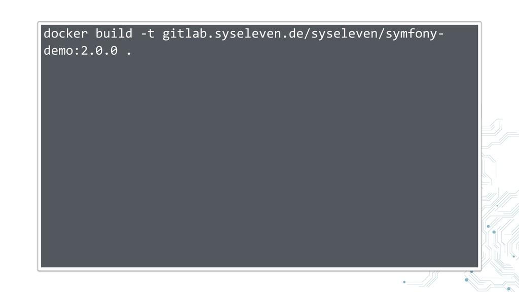 docker build -t gitlab.syseleven.de/syseleven/s...