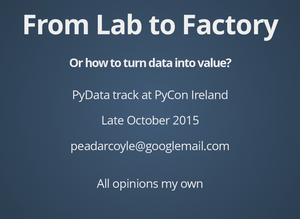 From Lab to Factory From Lab to Factory Or how ...