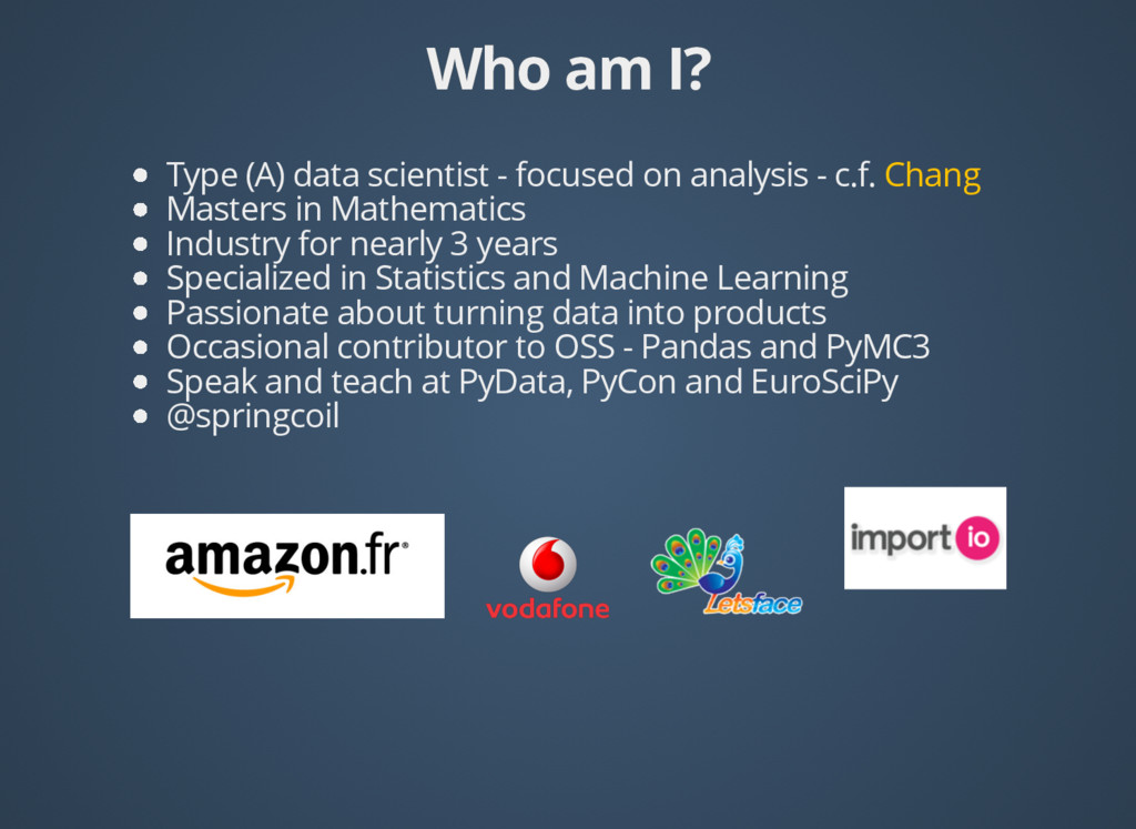 Who am I? Who am I? Type (A) data scientist - f...