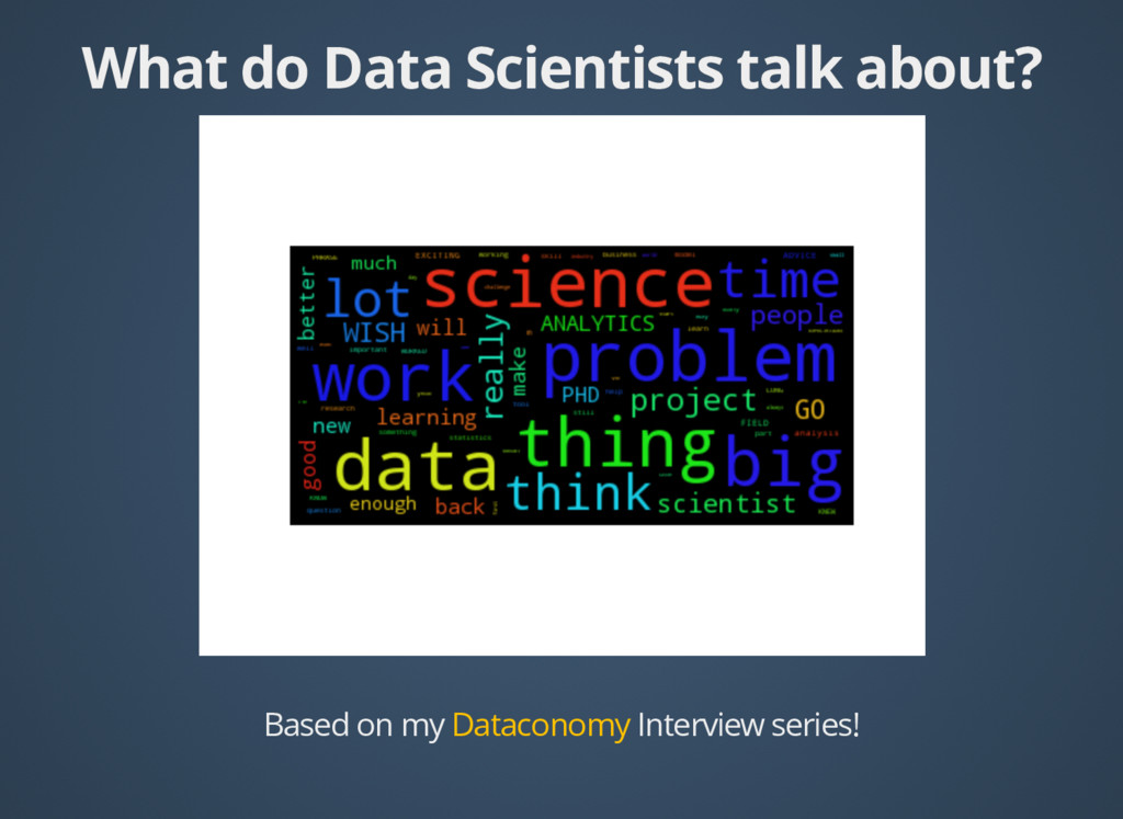 What do Data Scientists talk about? What do Dat...