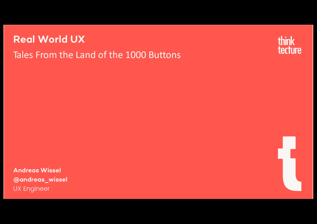 Real World UX Tales From the Land of the 1000 B...
