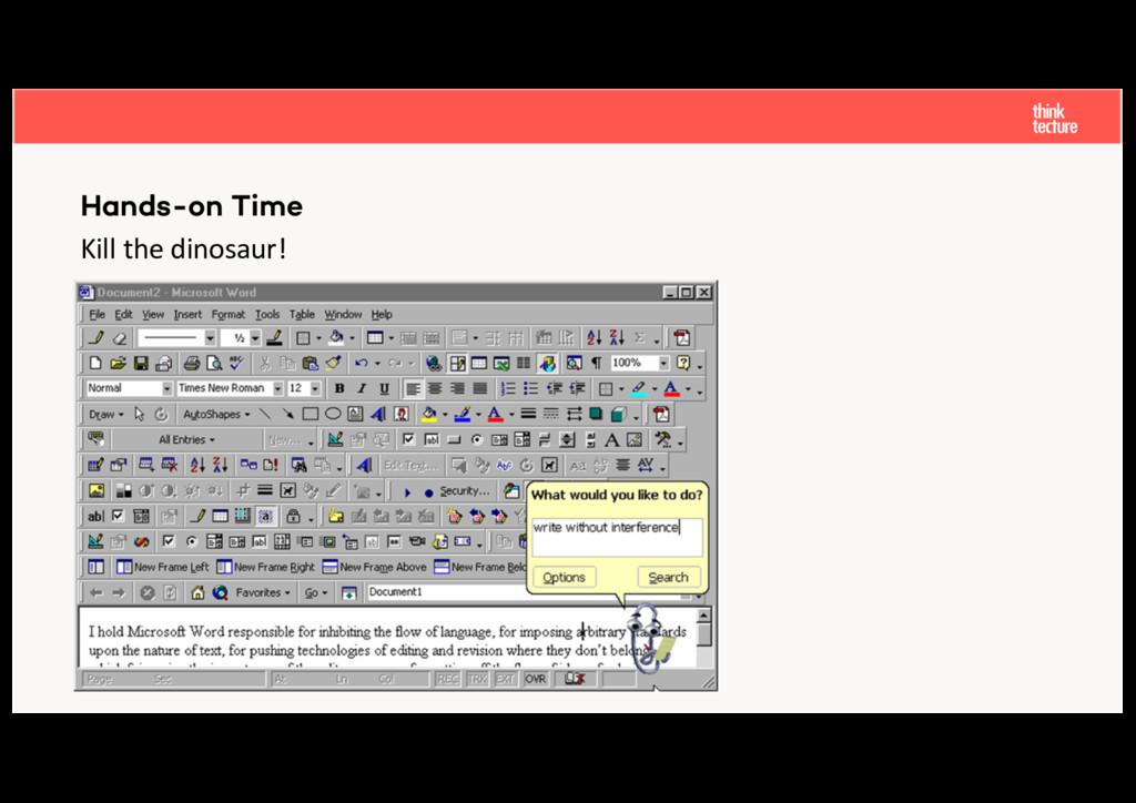 Kill the dinosaur! Hands-on Time [negative exam...