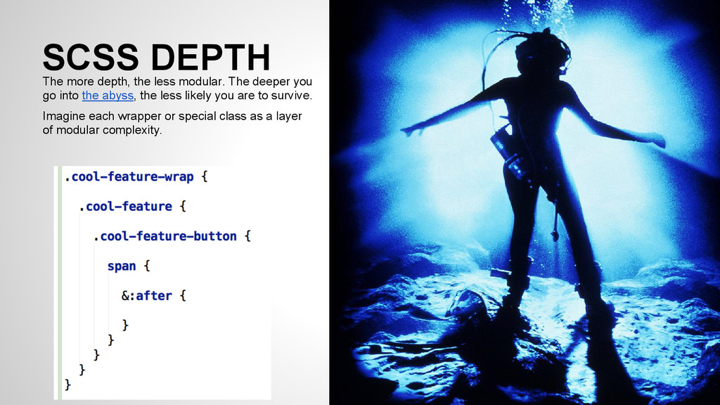 SCSS DEPTH The more depth, the less modular. Th...