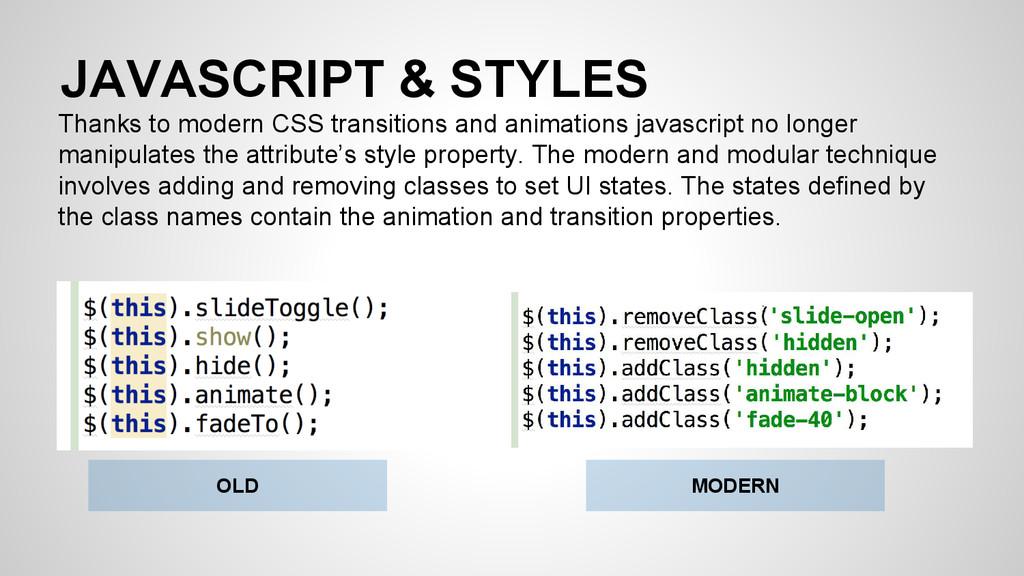 JAVASCRIPT & STYLES Thanks to modern CSS transi...