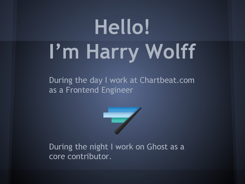 Hello! I'm Harry Wolff During the day I work at...