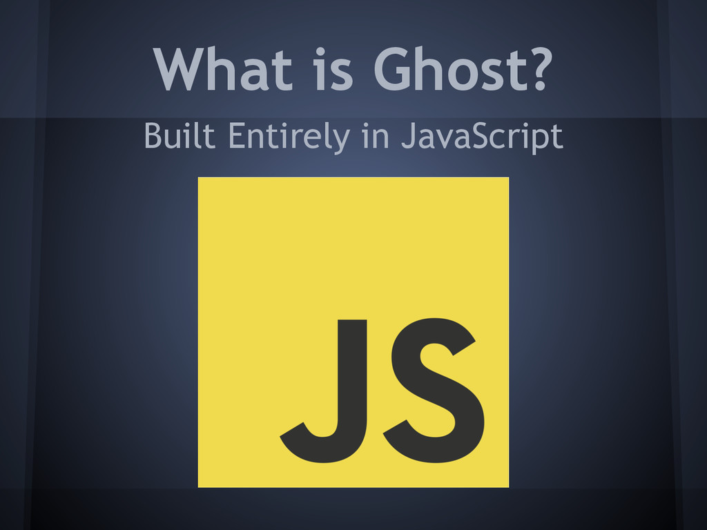 What is Ghost? Built Entirely in JavaScript
