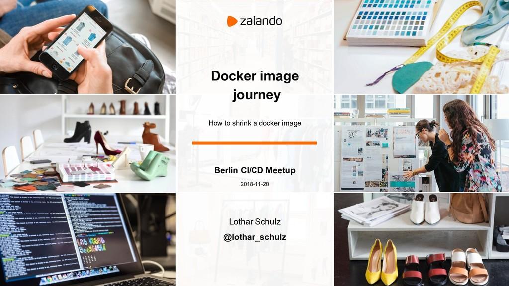 Docker image journey How to shrink a docker ima...