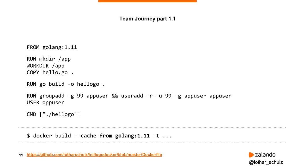 11 FROM golang:1.11 RUN mkdir /app WORKDIR /app...