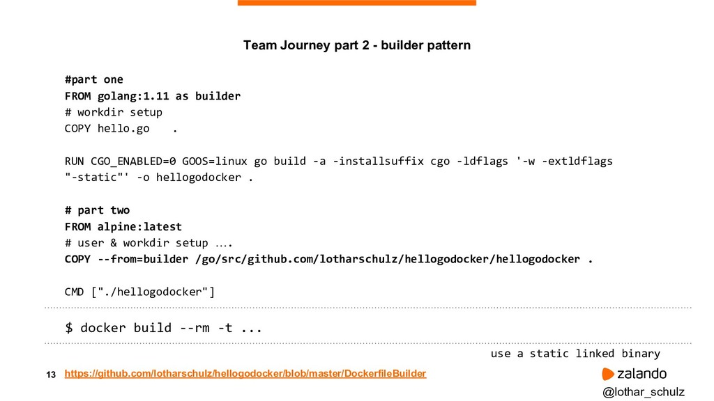 13 #part one FROM golang:1.11 as builder # work...