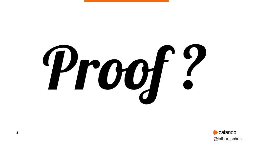 8 Proof ? @lothar_schulz