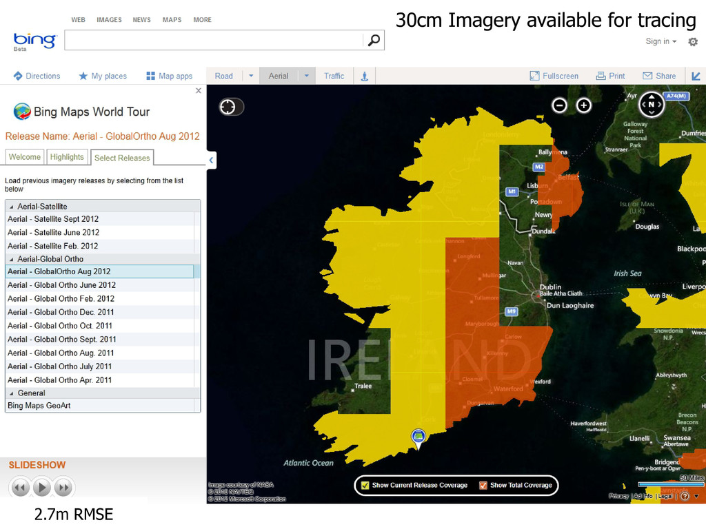 30cm Imagery available for tracing 2.7m RMSE