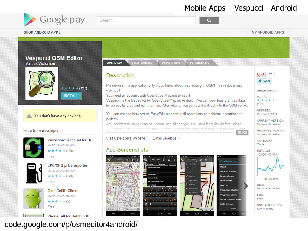 code.google.com/p/osmeditor4android/ Mobile App...