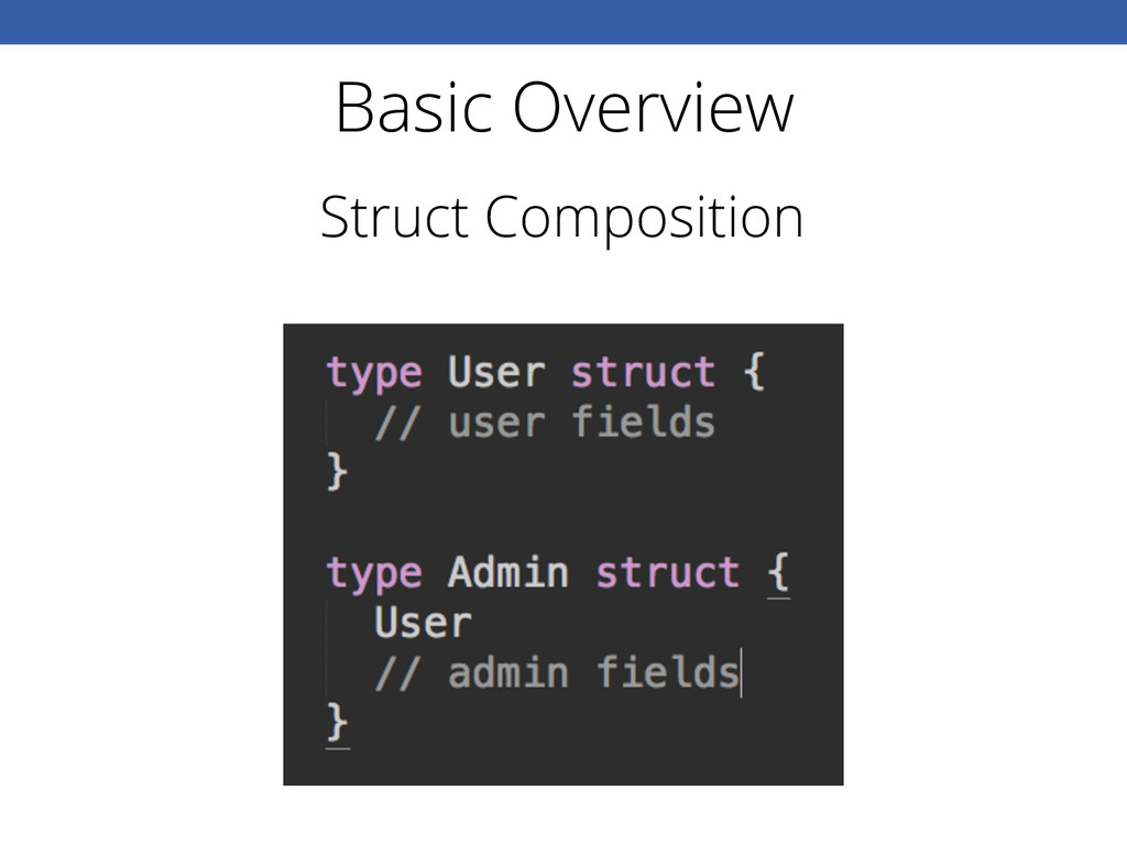 Basic Overview Struct Composition