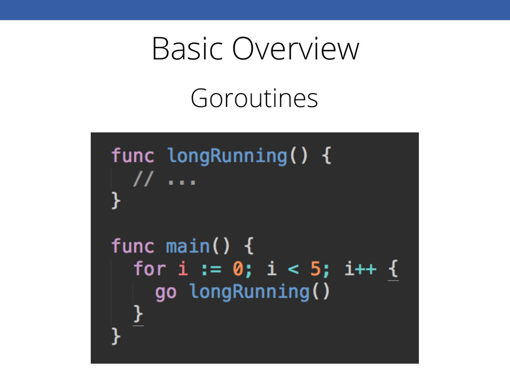 Basic Overview Goroutines