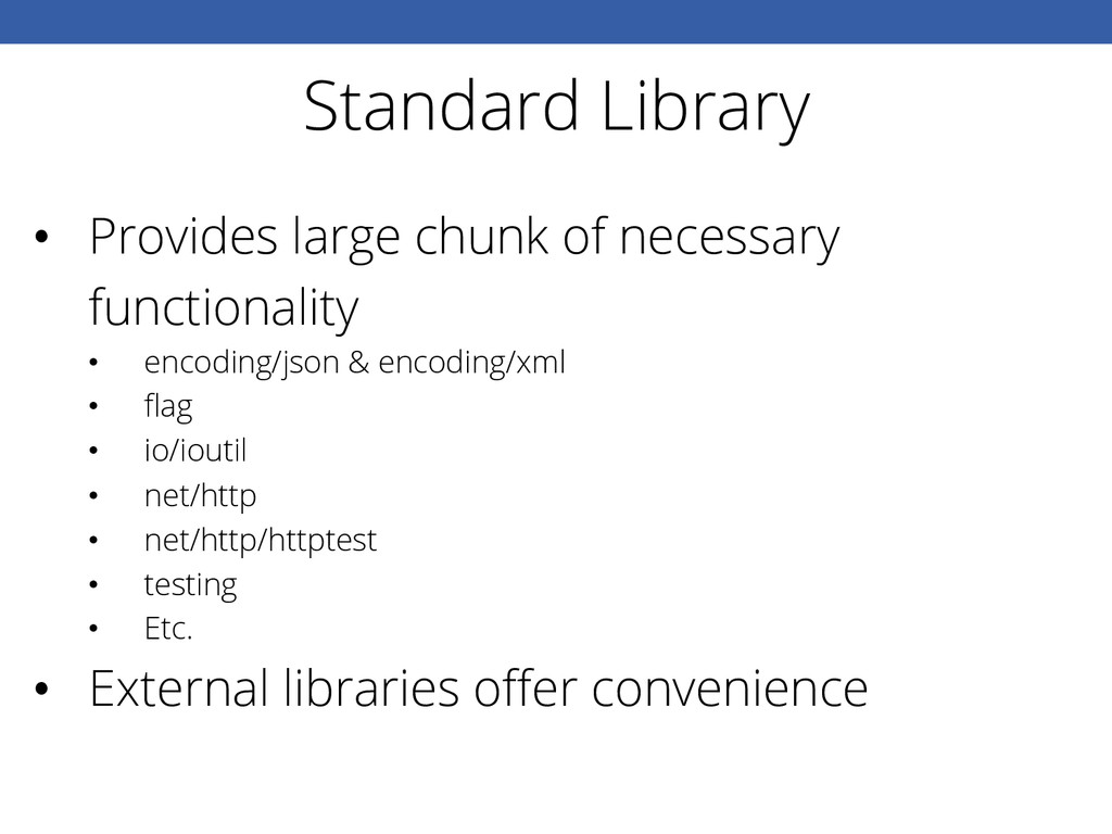 Standard Library • Provides large chunk of nec...