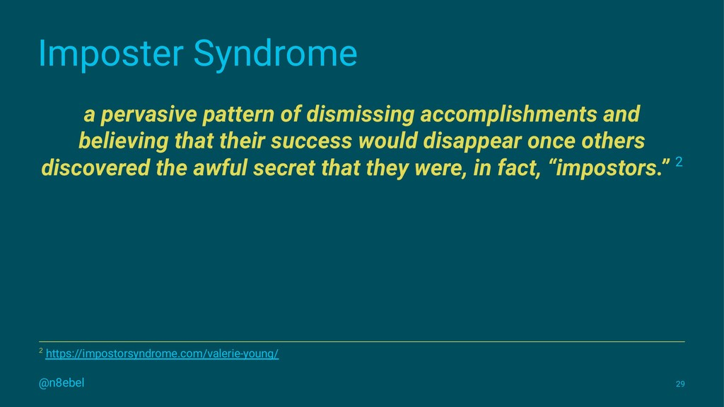Imposter Syndrome a pervasive pattern of dismis...