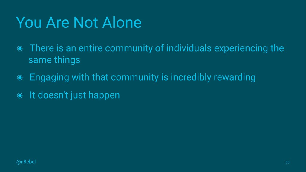 You Are Not Alone ๏ There is an entire communit...