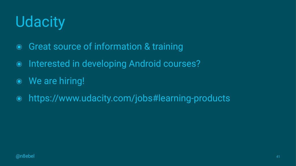 Udacity ๏ Great source of information & trainin...