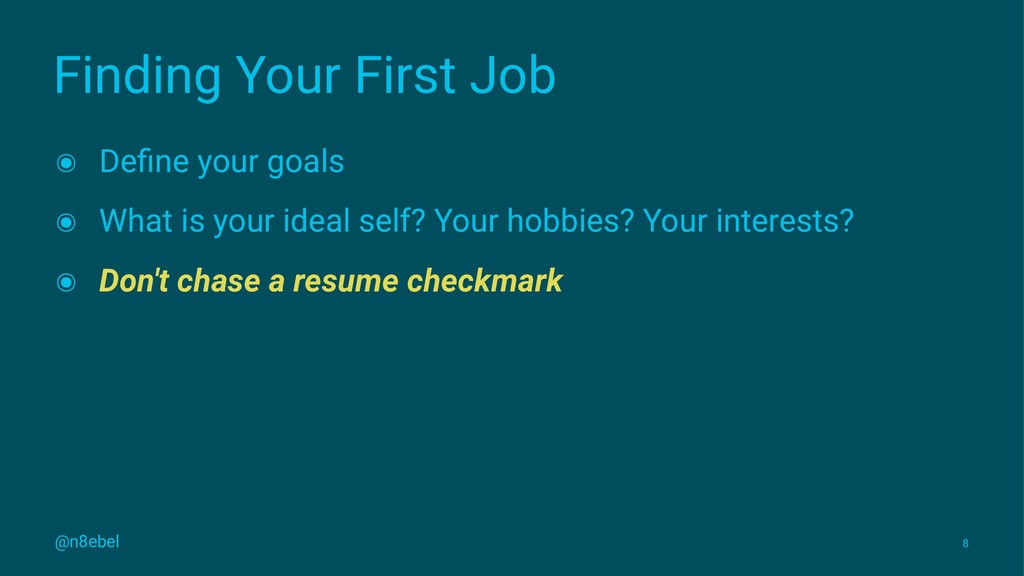 Finding Your First Job ๏ Define your goals ๏ Wha...