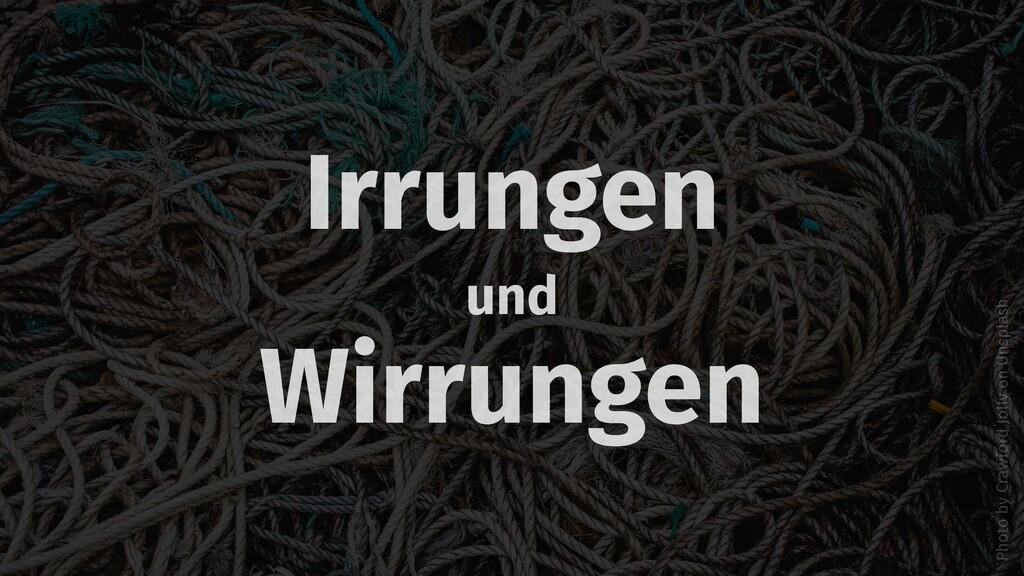 Irrungen und Wirrungen Photo by Crawford Jolly ...