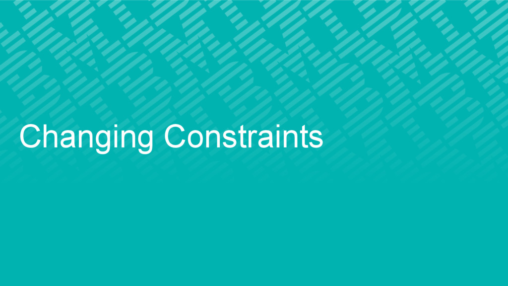 Changing Constraints