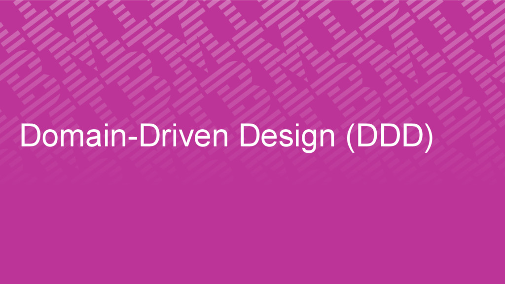 Domain-Driven Design (DDD)