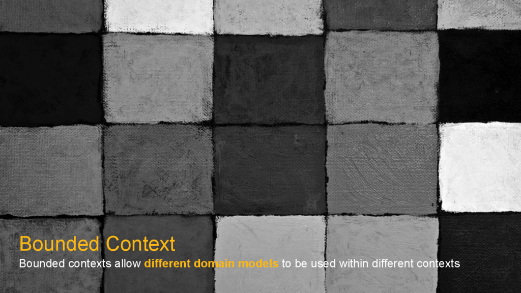 Bounded Context Bounded contexts allow differen...