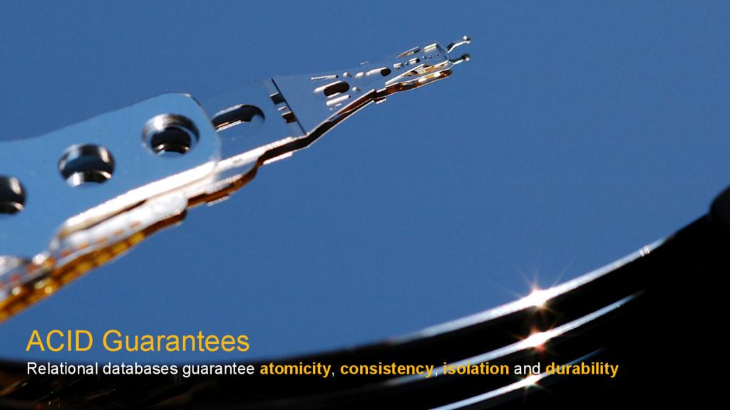 ACID Guarantees Relational databases guarantee ...