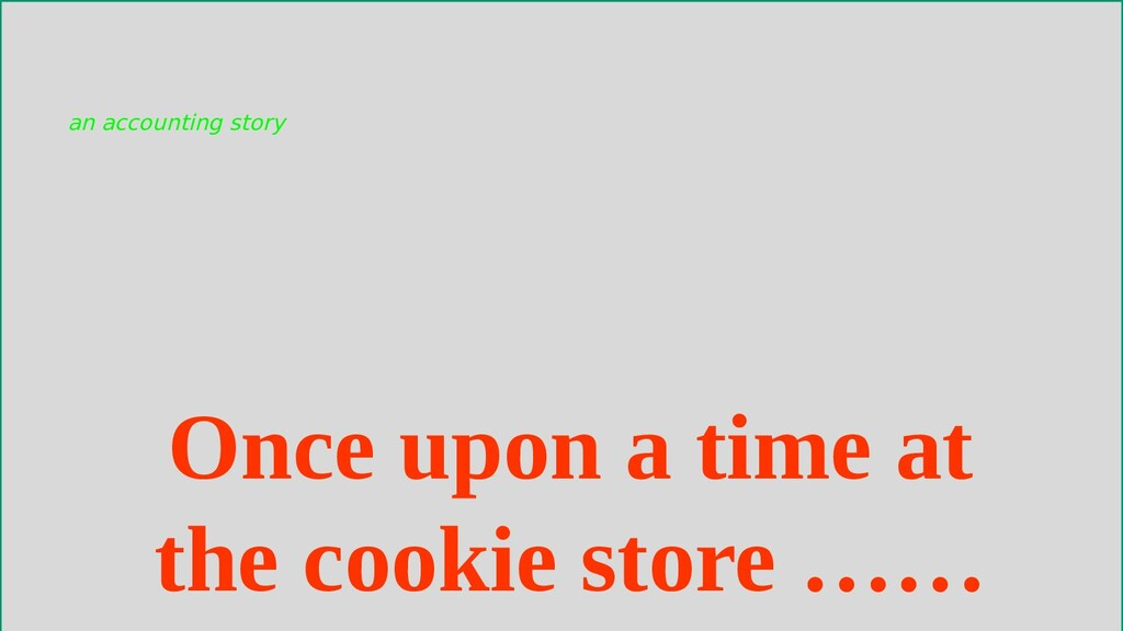 Once upon a time at the cookie store …… an acco...