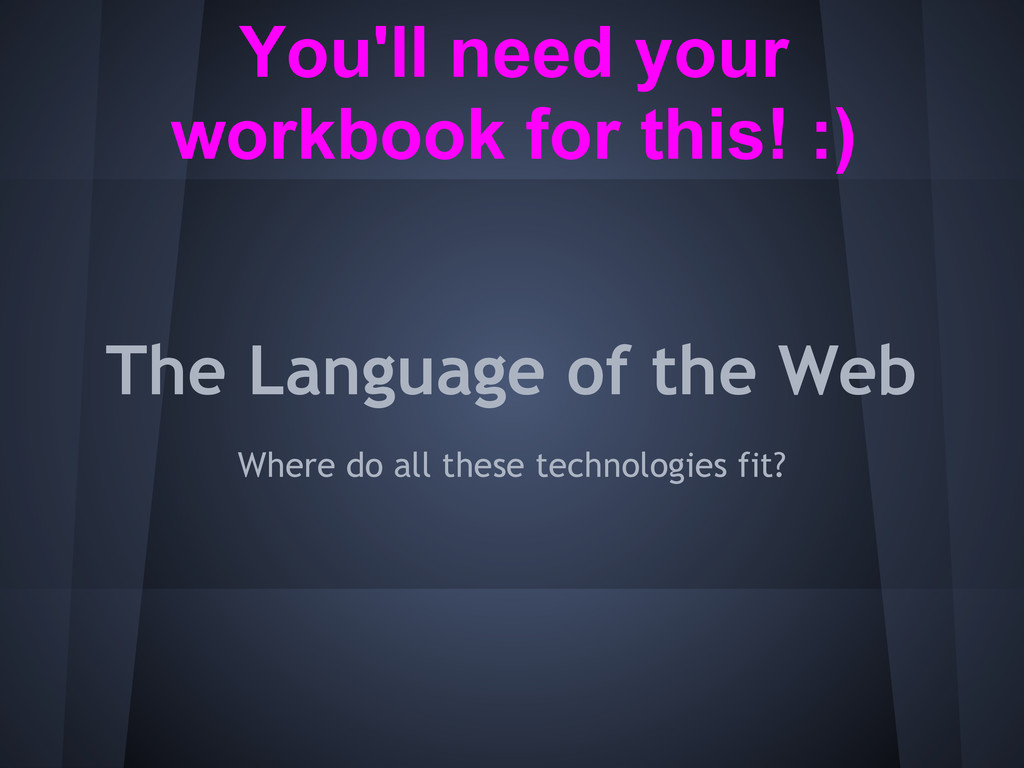 The Language of the Web Where do all these tech...