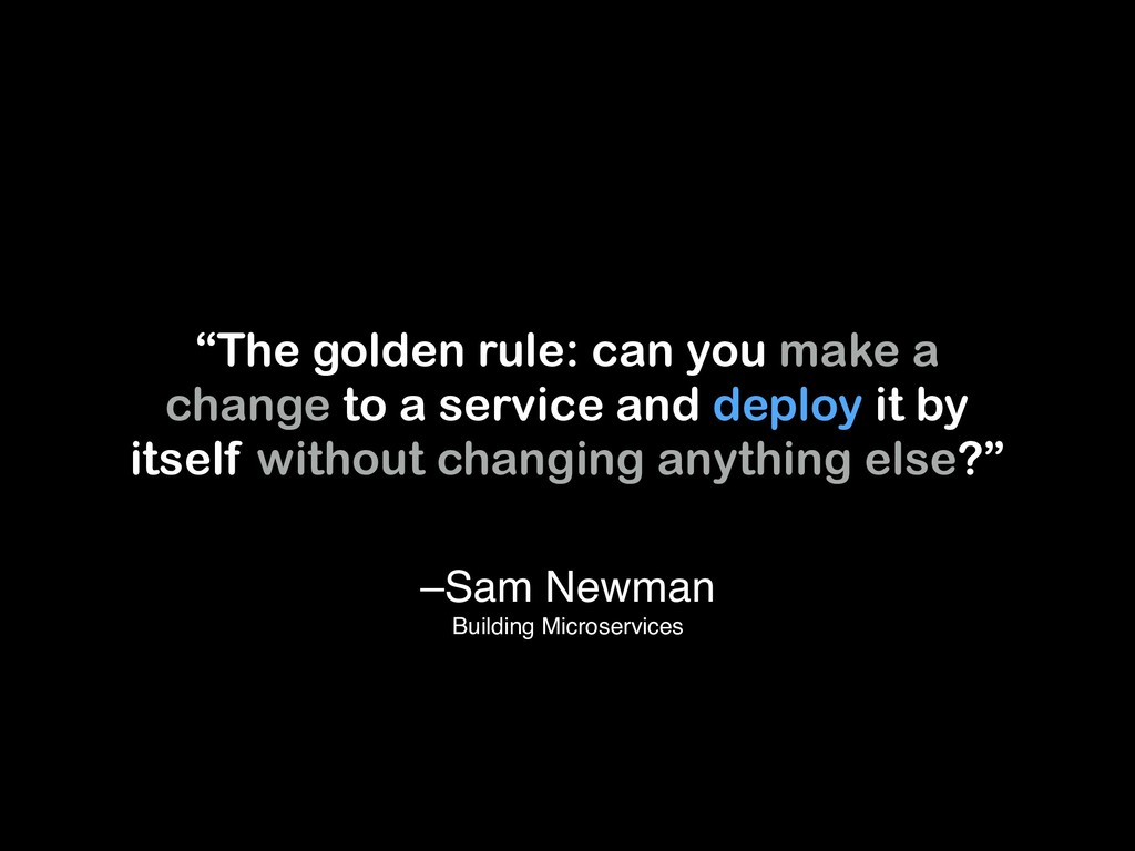 """–Sam Newman Building Microservices """"The golden..."""