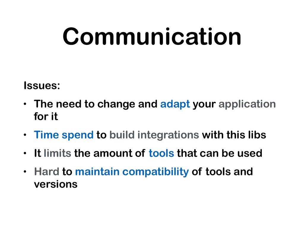 Communication Issues: • The need to change and ...