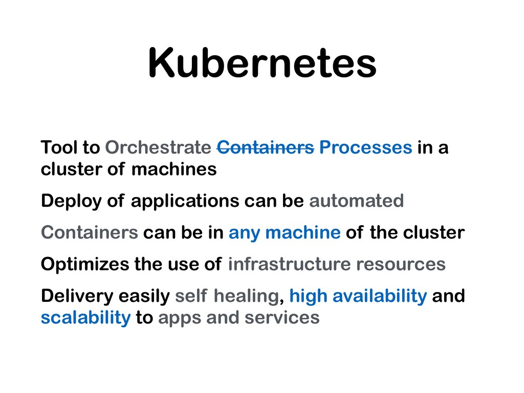 Kubernetes Tool to Orchestrate Containers Proce...