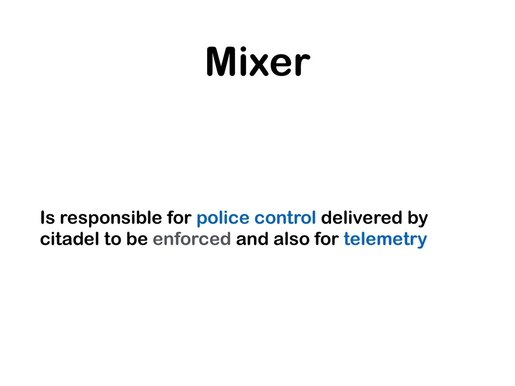 Mixer Is responsible for police control deliver...