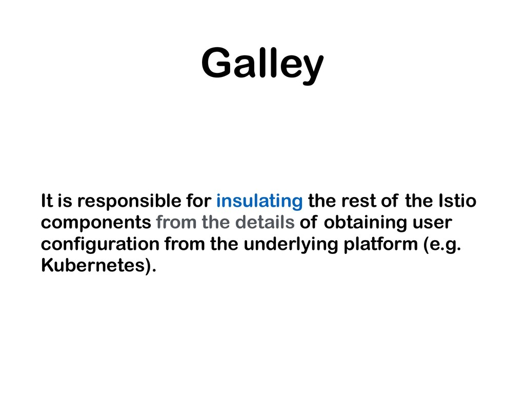 Galley It is responsible for insulating the res...