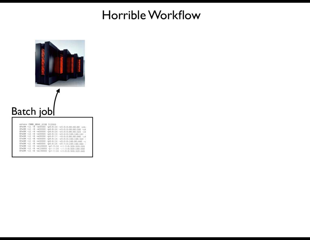 Horrible Workflow Batch job