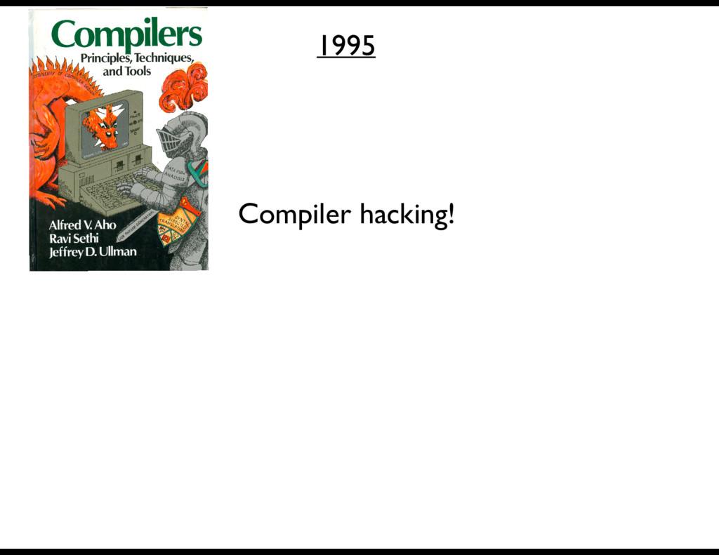 1995 Compiler hacking!