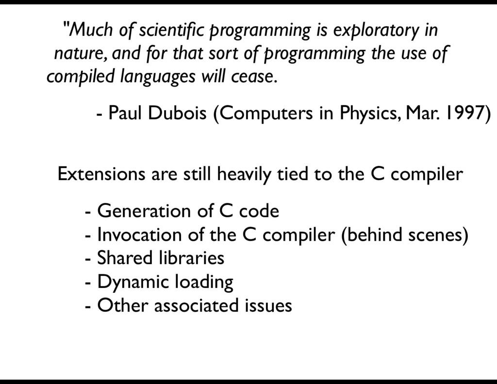 - Paul Dubois (Computers in Physics, Mar. 1997)...