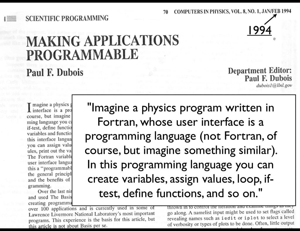 """Imagine a physics program written in Fortran, ..."