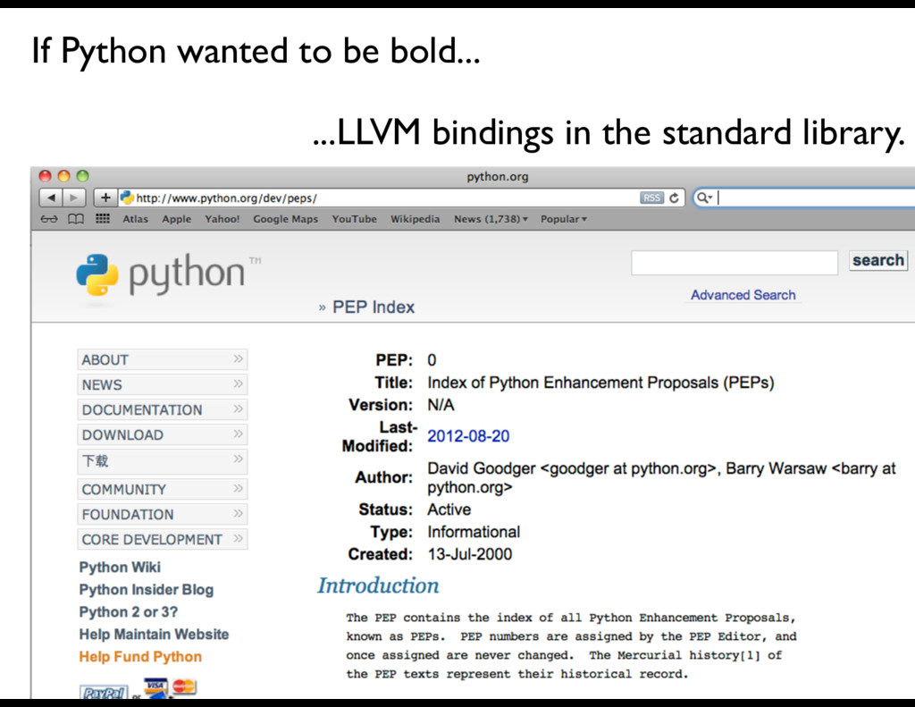 If Python wanted to be bold... ...LLVM bindings...