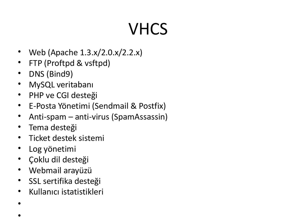VHCS • Web (Apache 1.3.x/2.0.x/2.2.x) • FTP (Pr...