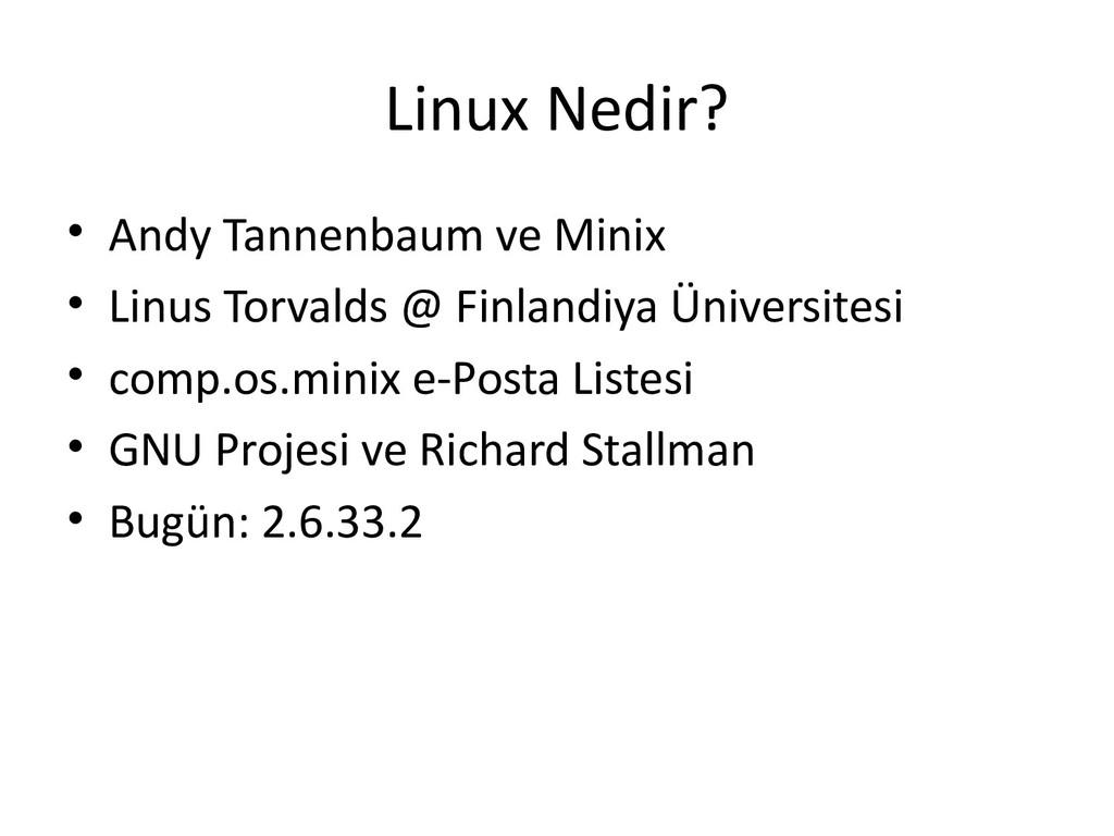 Linux Nedir? • Andy Tannenbaum ve Minix • Linus...