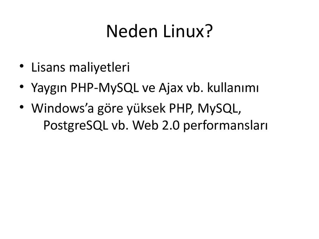 Neden Linux? • Lisans maliyetleri • Yaygın PHP-...