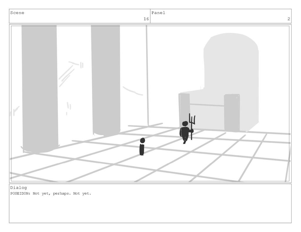 Scene 16 Panel 2 Dialog POSEIDON: Not yet, perh...