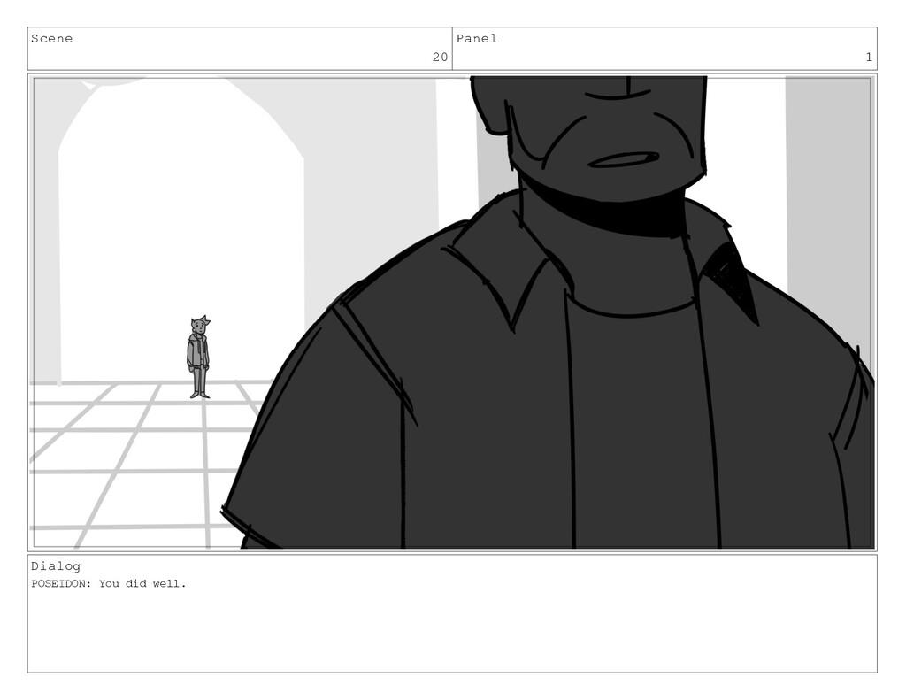 Scene 20 Panel 1 Dialog POSEIDON: You did well.