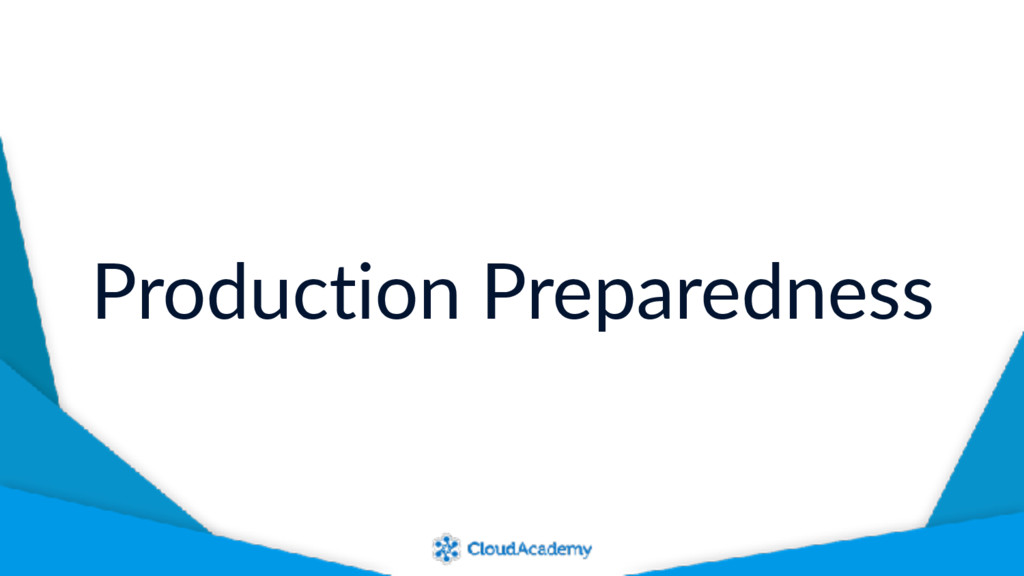 Production Preparedness