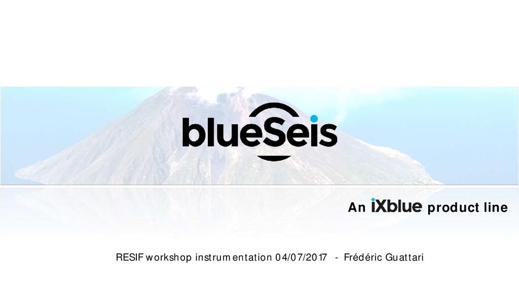 An product line RESIF workshop instrumentation ...