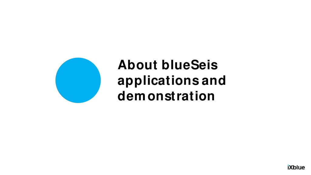 About blueSeis applications and demonstration