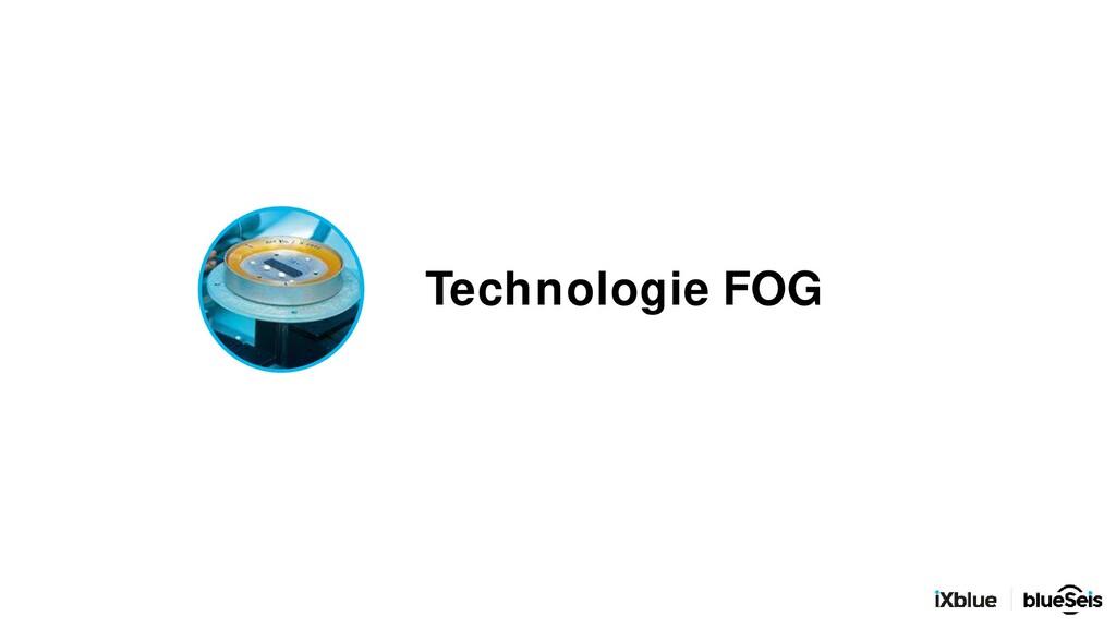 Technologie FOG
