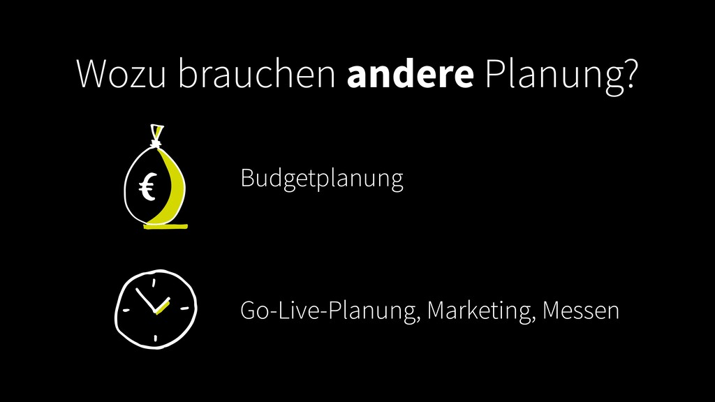 Wozu brauchen andere Planung? Budgetplanung Go-...